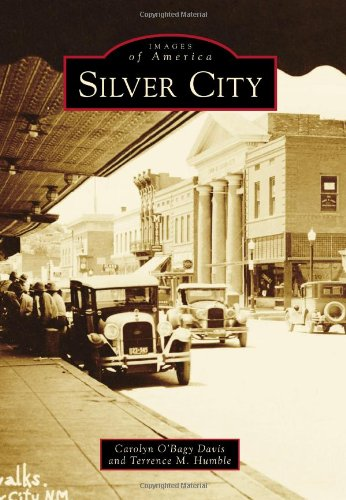 Silver City (Images of America) (0738599948) by Carolyn O'Bagy Davis; Terrence M. Humble