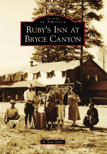 9780738599953: Ruby's Inn at Bryce Canyon (Images of America)