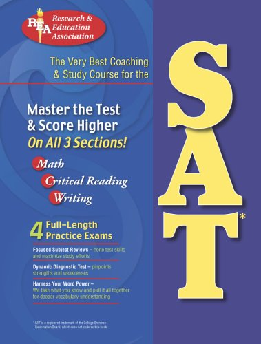 SAT (REA) - The Very Best Coaching & Study Course for the New SAT (SAT PSAT ACT (College Admission) Prep) (0738600563) by Robert Bell; Suzanne Coffield SAT Preparation Instructor; Dr. Anita Price Davis Ed.D.; George DeLuca SAT Skills Consultant; Joseph Fili; Marilyn...