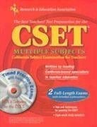 CSET Multiple Subjects w/CD-ROM (REA) - The Best Test Preparation: 1st Edition (CSET Teacher Certification Test Prep) (073860058X) by Michelle DenBeste Ph.D.; Melissa Jordine Ph.D.; James L Love M.A.T.; Maire Mullins Ph.D.; Ted Nickel Ph.D.; Jin H. Yan Ph.D.
