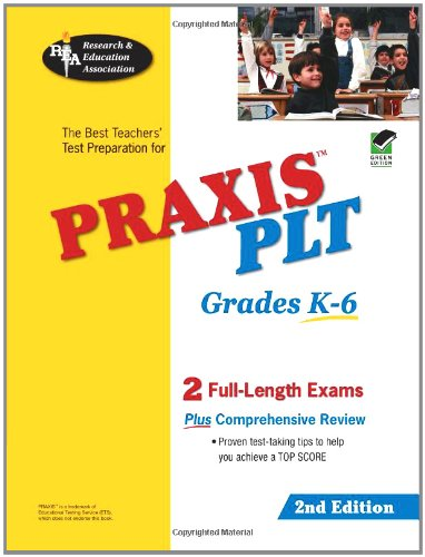 9780738600604: PRAXIS PLT Grades K-6 (REA) - The Best Teachers' Test Prep: 2nd Edition