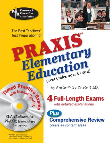 PRAXIS II Elementary Ed, 0011 & 0014w/CD-ROM (REA) - The Best Teachers' Prep (PRAXIS Teacher Certification Test Prep) (0738602817) by Dr. Anita Price Davis Ed.D.