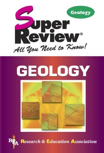 Geology Super Review (Super Reviews Study Guides): Steven Baumann Ph.D., The Editors of REA