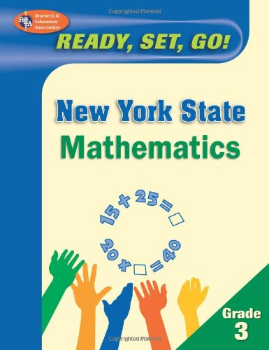 New York State Grade 3 Mathematics Test (New York State Elementary Test Prep): Editors of REA, ...