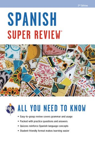Spanish Super Review (Super Reviews Study Guides) (English and Spanish Edition) (0738611204) by The Editors of REA; Spanish Study Guides