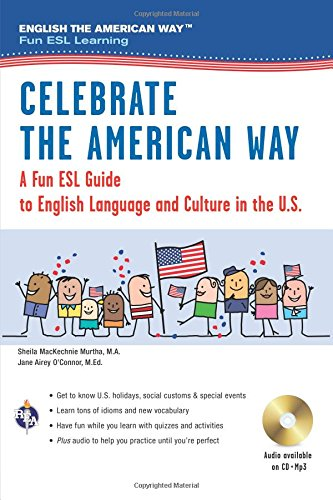 9780738611945: Celebrate the American Way: A Fun ESL Guide to English Language & Culture in the U.S. (Book + Audio) (English as a Second Language Series)