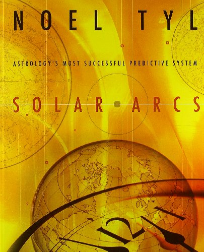 9780738700540: Solar Arcs: Astrology's Most Successful Predictive System