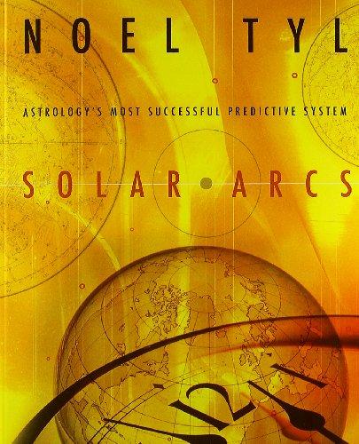 9780738700540: Solar Arcs: Astrology's Most Successful Predictive System