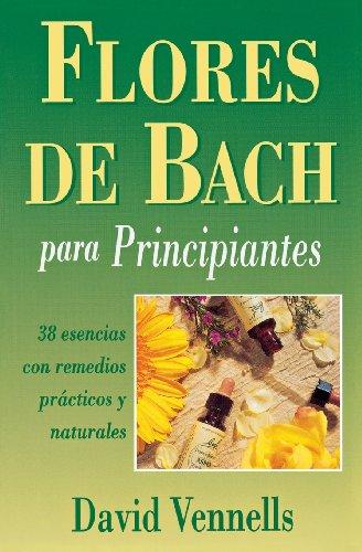 9780738700625: Flores de Bach para principiantes: 38 esencias con remedios practicos y naturales (Spanish for Beginners Series) (Spanish Edition)