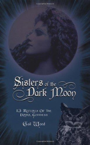 9780738700953: Sisters Of The Dark Moon: 13 Rituals of the Dark Goddess