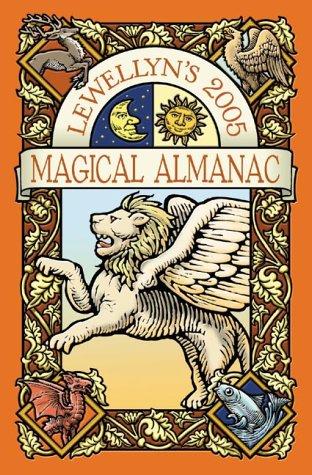 Llewellyn's 2005 Magical Almanac (Annuals - Magical Almanac) (9780738701387) by Llewellyn