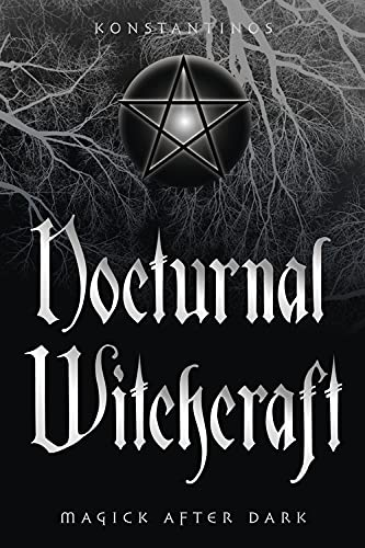 9780738701660: Nocturnal Witchcraft: Magick After Dark