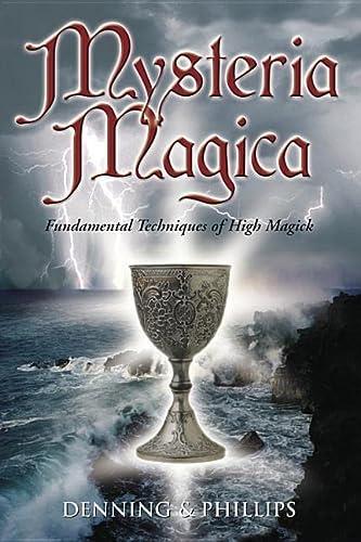 9780738701691: Mysteria Magica: Fundamental Techniques of High Magick (The Magical Philosophy)
