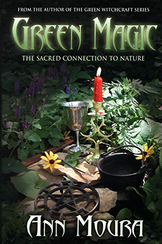 Green Magic: The Sacred Connection to Nature (0738701815) by Ann Moura