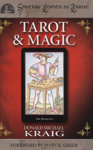 Tarot & Magic (Special Topics in Tarot Series) (0738701858) by Kraig, Donald Michael; Greer, Mary K.