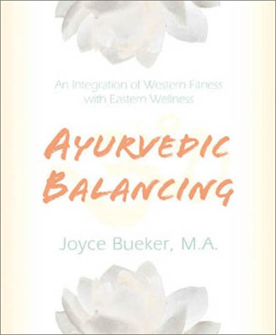 9780738701882: Ayurvedic Balancing: An Integration of Western Fitness with Eastern Wellness