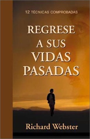 9780738701967: Regrese a sus vidas pasadas: 12 técnicas comprobadas (Spanish Practical Guide Series) (Spanish Edition)