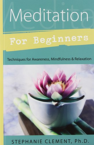 9780738702032: Meditation for Beginners: Techniques for Awareness, Mindfulness & Relaxation (For Beginners (Llewellyn's))