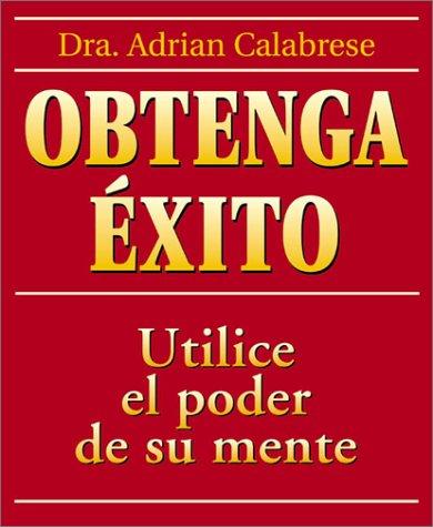 9780738702155: Obtenga éxito: Utilice el poder de su mente (Spanish Edition)