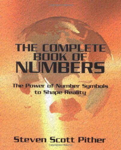 9780738702186: The Complete Book of Numbers: The Power of Number Symbols to Shape Reality