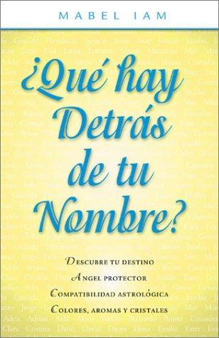 Que hay detras de tu nombre? (Spanish Edition): Iam, Mabel