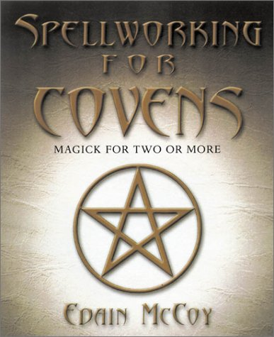 Spellworking for Covens: Magick for Two or More