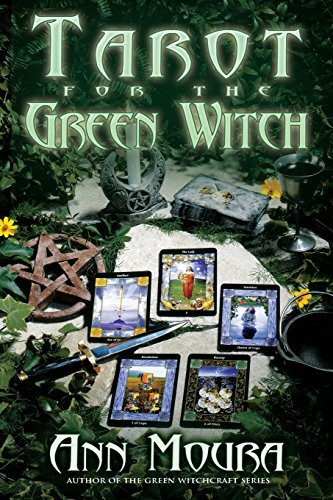 Tarot for the Green Witch (0738702889) by Ann Moura