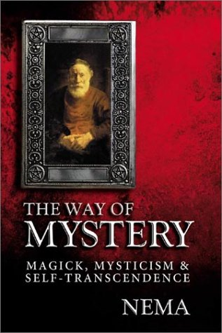 9780738702902: The Way of Mystery: Magick, Mysticism and Self-transcendence