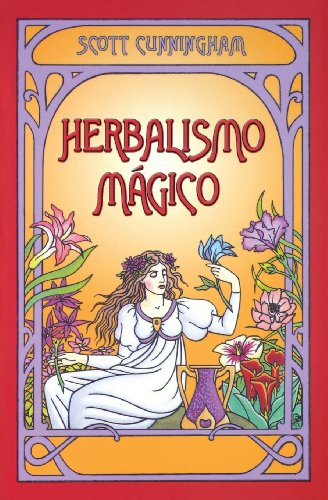 Herbalismo mágico (Spanish Edition) (9780738702964) by Cunningham, Scott