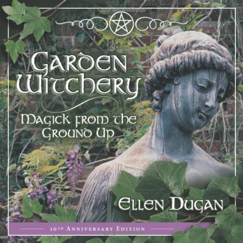 9780738703183: Garden Witchery: Magick from the Ground Up