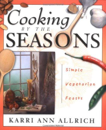 9780738703237: Cooking by the Seasons: Simple Vegetarian Feasts