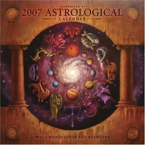 9780738703244: Llewellyn's 2007 Astrological  Calendar: with Horoscopes for Everyone