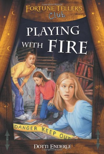 Playing With Fire (Fortune Tellers Club): Dotti Enderle
