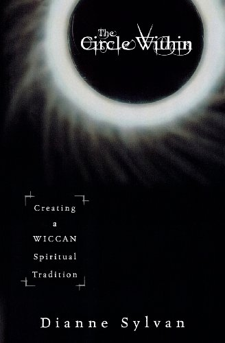 9780738703480: The Circle Within: Creating a Wiccan Spiritual Tradition