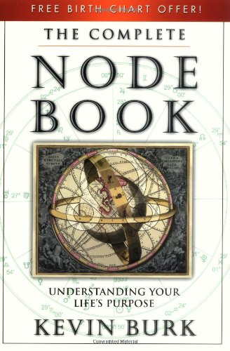 9780738703527: The Complete Node Book: Understanding Your Life's Purpose