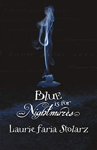 Blue Is For Nightmares: Laurie Faria Stolarz
