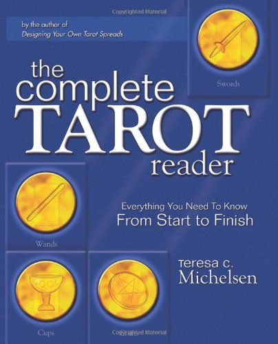 9780738704340: The Complete Tarot Reader: Everything You Need To Know From Start To Finish