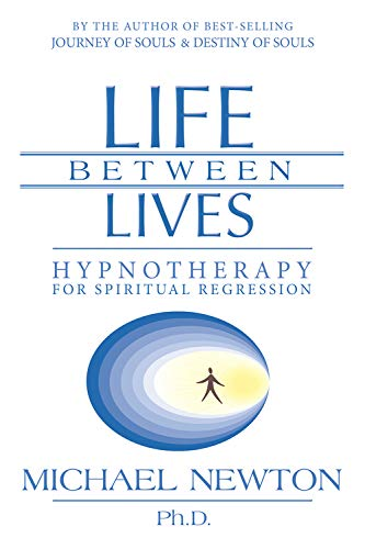 9780738704654: Life Between Lives: Hypnotherapy for Spiritual Regression
