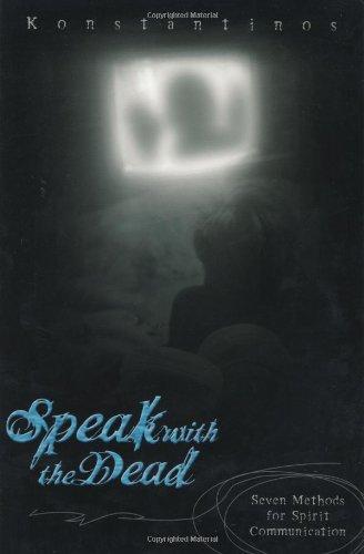 9780738705224: Speak with the Dead: Seven Methods for Spirit Communication