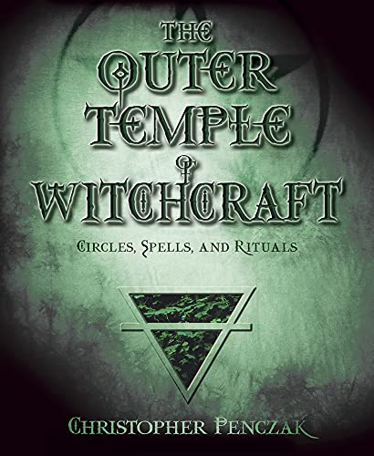 9780738705316: The Outer Temple of Witchcraft: Circles, Spells, and Rituals (Penczak Temple)