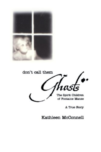 9780738705330: Don't Call Them Ghosts: The Spirit Children of Fontaine Manse - A True Story