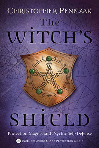 9780738705422: The Witch's Shield: Protection Magick and Psychic Self-Defense