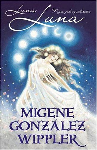 9780738705866: Luna, Luna: Magia, poder y seducción (Spanish Edition)