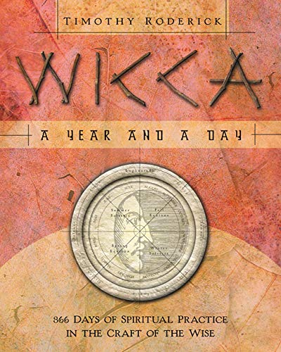 9780738706214: Wicca: A Year and a Day: 366 Days of Spiritual Practice in the Craft of the Wise