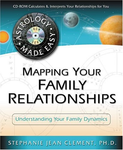 Mapping Your Family Relationships: Understanding Your Family Dynamics (Astrology Made Easy Series)