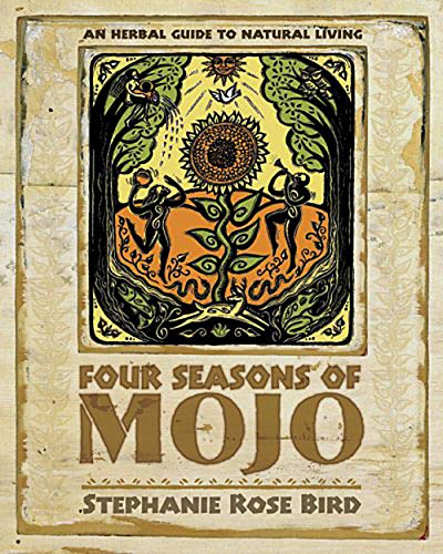 9780738706283: Four Seasons of Mojo: An Herbal Guide to Natural Living