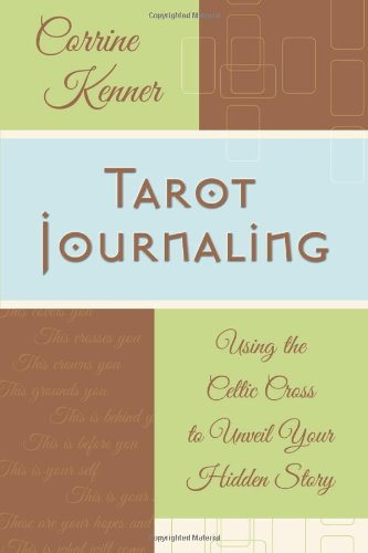 9780738706436: Tarot Journaling: Using the Celtic Cross to Unveil Your Hidden Story
