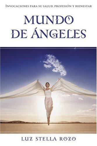 9780738706450: Mundo de Angeles: Invocaciones Para su Salud, Profesion, y Bienestar