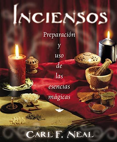 Inciensos: Preparación y uso de las esencias mágicas (Spanish Edition): Neal, Carl F.