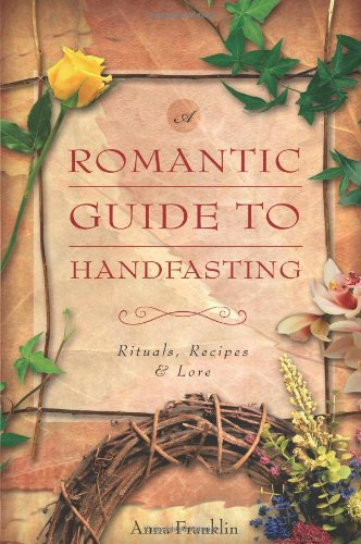 9780738706689: A Romantic Guide to Handfasting: Rituals, Recipes and Lore
